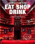 Eat Shop Drink - Philip Jodidio