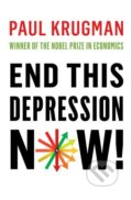 End This Depression Now! - Paul Krugman
