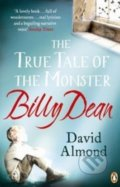 The True Tale of the Monster Billy - David Almond