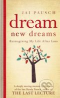 Dream New Dreams - Jai Pausch
