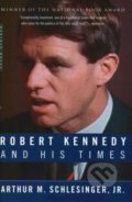 Robert Kennedy and His Times - Arthur M. Schlesinger