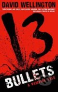 13 Bullets - David Wellington