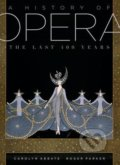A History of Opera - Roger Parker, Carolyn Abbate