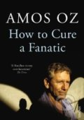 How to Cure a Fanatic - Amos Oz
