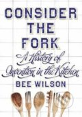 Consider the Fork - Bee Wilson