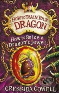 How to Seize a Dragon's Jewel - Cressida Cowell