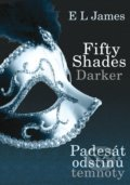 Fifty Shades Darker: Padesát odstínů temnoty - E L James