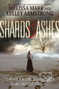 Shards and Ashes - Melissa Marr, Kelley Armstrong, Veronica Roth a kol.