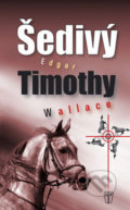 Šedivý Timothy - Edgar Wallace