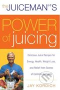 The Juiceman's Power of Juicing - Jay Kordich