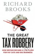 The Great Tax Robbery - Richard Brooks