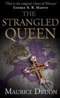 The Strangled Queen - Maurice Druon