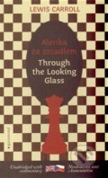 Alenka za zrcadlem / Through the Looking Glass - Lewis Carroll