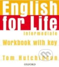 English for Life - Intermediate - Workbook with Key - Tom Hutchinson