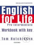 English for Life - Pre-intermediate - Workbook with Key - Tom Hutchinson