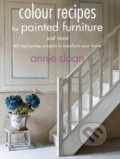 Colour Recipes for Painted Furniture and more - Annie Sloan