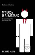 My Boss is a Bastard - Richard Maun