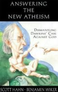 Answering the New Atheism - Scott Hahn, Benjamin Wiker