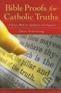 Bible Proofs for Catholic Truths - Dave Armstrong