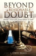 Beyond a Reasonable Doubt - J. Steve Biggs