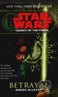 Star Wars: Legacy of the Force - Betrayal - Aaron Allston