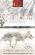 Women Who Run with the Wolves - Clarissa Pinkola Estés
