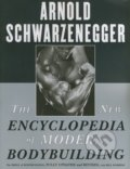 The New Encyclopedia of Modern Bodybuilding - Arnold Schwarzenegger, Bill Dobbins