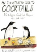 An Illustrated Guide to Cocktails - Orr Shtuhl, Elizabeth Graeber