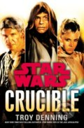 Star Wars: Crucible - Troy Denning