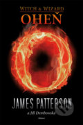 Oheň - James Patterson, Jill Dembowská