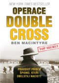 Operace Double Cross - Ben Macintyre