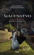 Šialenstvo - Maureen Johnson