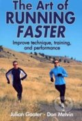 The Art of Running Faster - Julian Goater, Don Melvin