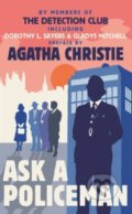 Ask a Policeman - Detection Club, Agatha Christie, Dorothy L. Sayers, Anthony Berkeley, Gladys Mitchell, Helen Simpson