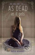 As Dead as It Gets - Katie Alender