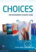 Choices - Pre-Intermediate: Student's Book - Michael Harris, Anna Sikorzyńska