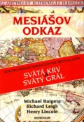 Mesiášov odkaz - Michael Baigent, Richard Leigh, Henry Lincoln