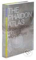 The Phaidon Atlas of Contemporary World Architecture - Kolektív autorov