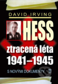 Hess: Ztracená léta 1941 - 1945 - David Irving