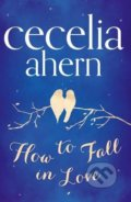 How to Fall in Love - Cecilia Ahern