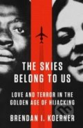 The Skies Belong to Us - Brendan I. Koerner