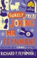 Surely You're Joking Mr. Feynman! - Richard Phillips Feynman