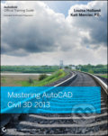 Mastering AutoCAD Civil 3D 2013 - Louisa Holland, Kati Mercier