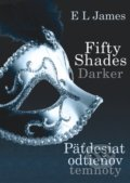 Fifty Shades Darker : Päťdesiat odtieňov temnoty - E L James