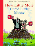 How Little Mole: Cured Little Mouse - Zdeněk Miler, Hana Doskočilová