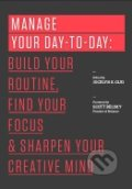 Manage Your Day-To-Day - Jocelyn Glei
