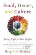 Food, Genes, and Culture - Gary Paul Nabhan