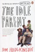 The Idle Parent - Tom Hodgkinson