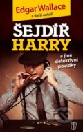 Šejdíř Harry - Edgar Wallace a kol.