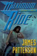 Maximum Ride: Experiment s Andílkou - James Patterson